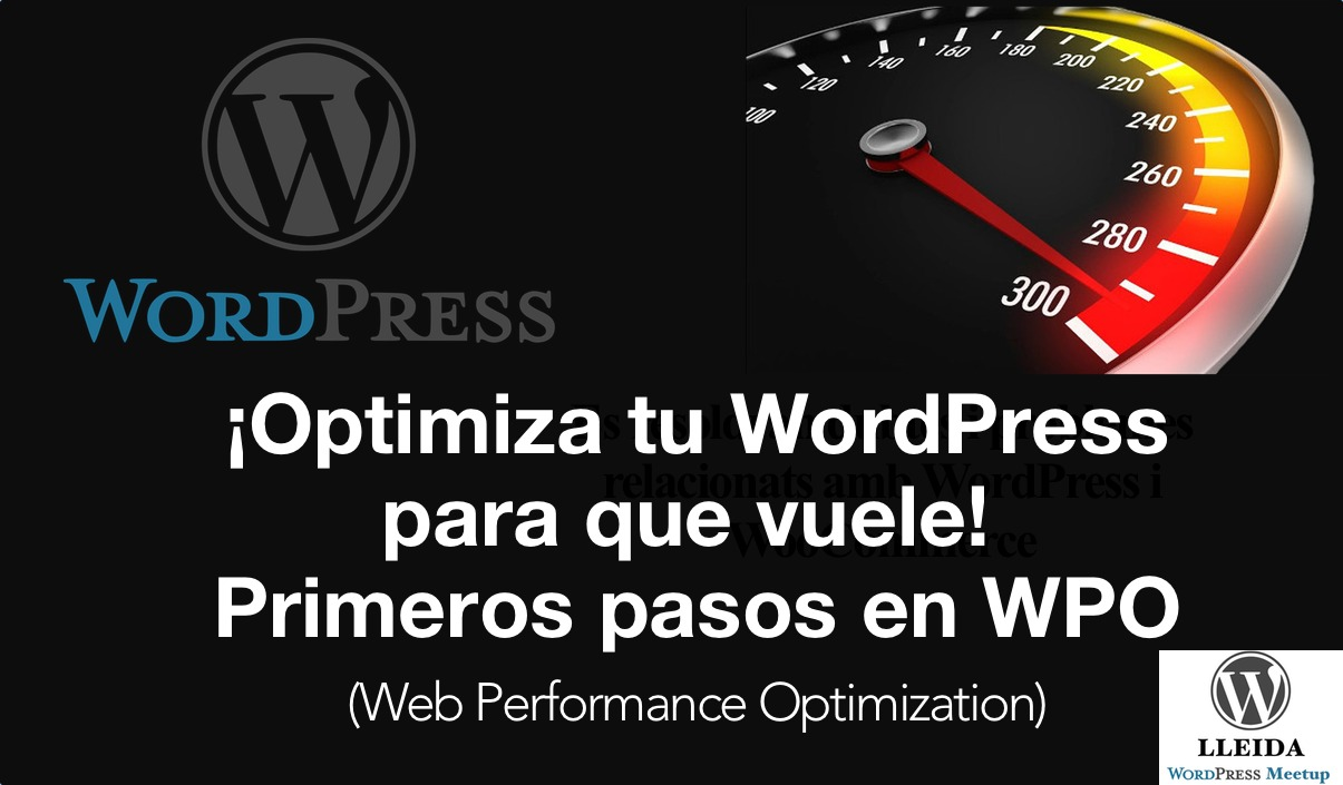¡Optimiza tu WordPress para que vuele! Primeros pasos en WPO (Optimización Web)